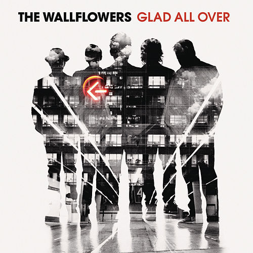 Glad All Over by The Wallflowers