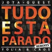 Tudo Está Parado (Remixes) by Jota Quest