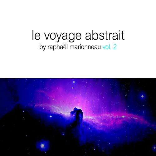 Le Voyage Abstrait, Vol. 2 by Various Artists