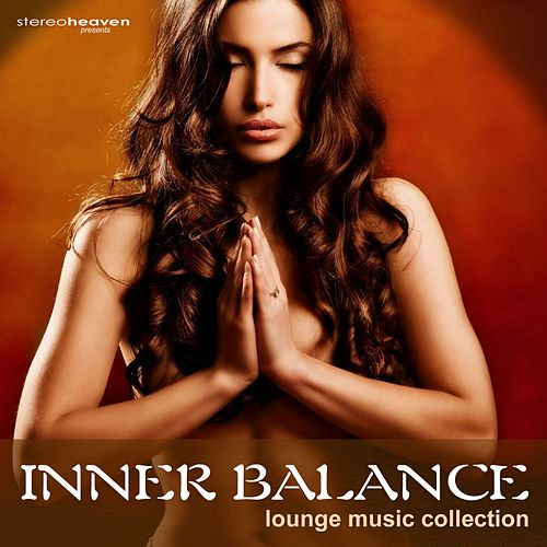 Stereoheaven Pres. Inner Balance Lounge Music Collection by Various Artists