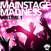 Mainstage Madness Vol. 1 by Various Artists