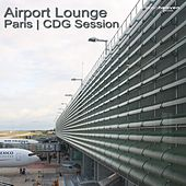 Airport Lounge Paris | CDG Session by Various Artists