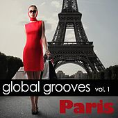 Global Grooves Vol. 1 - Paris by Various Artists