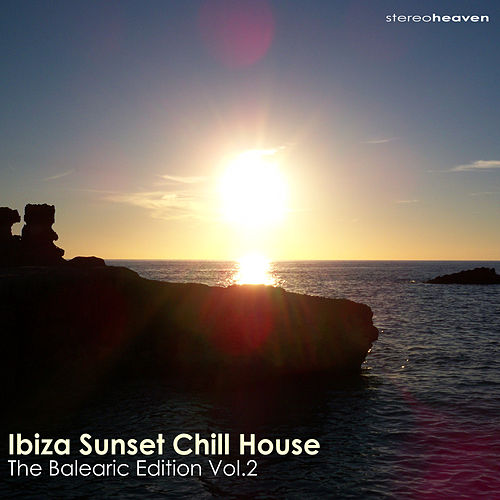 Ibiza Sunset Chill House - The Balearic Edition Vol.2 by Various Artists