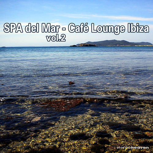 SPA Del Mar - Café Lounge Ibiza Vol.2 by Various Artists
