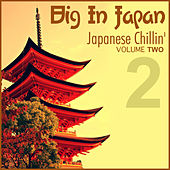 Big In Japan, Vol.2 - Japanese Chillin' by Various Artists