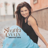 Greatest Hits by Shania Twain