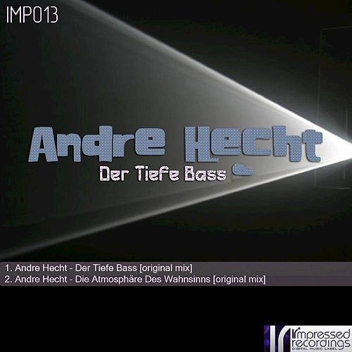 Der Tiefe Bass EP by Andre Hecht