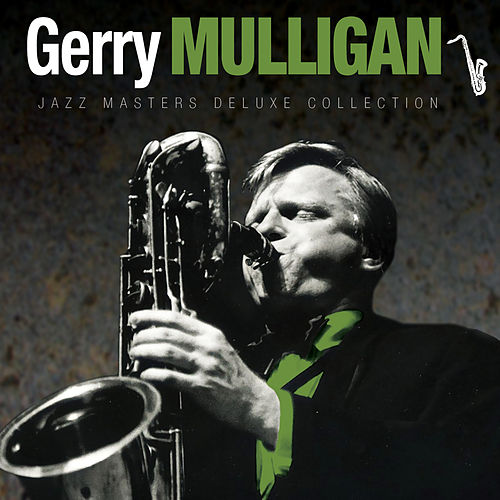 Jazz Masters Deluxe Collection: Gerry Mulligan by Various Artists