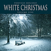 Portico Holiday: White Christmas, Vol. 5 von Various Artists