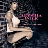 I Changed My Mind by Keyshia Cole