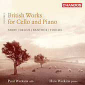 British Works For Cello And Piano, Vol. 1 by Paul Watkins