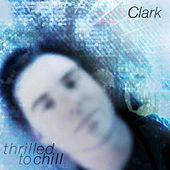 Thrilled to Chill by Clark