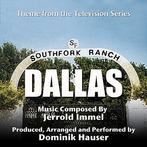 Dallas - Theme from the TV Series (Jerrold Immel) by Dominik Hauser