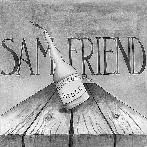 The Hoodoo Sauce EP by Sam Friend and the Hoodoo Sauce
