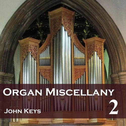 Organ Miscellany, Vol. 2 by John Keys