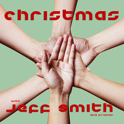 Christmas With Jeff Smith and Friends by Various Artists