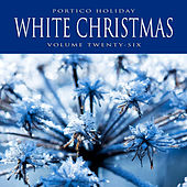 Portico Holiday: White Christmas, Vol. 26 by Various Artists