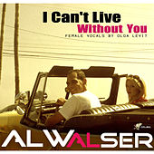 I Can't Live Without You by Al Walser