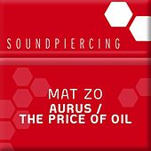 Aurus / The Price Of Oil by Mat Zo