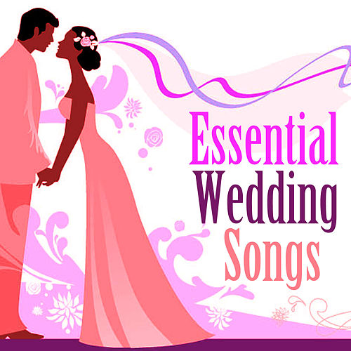 Essential Wedding Songs by Various Artists