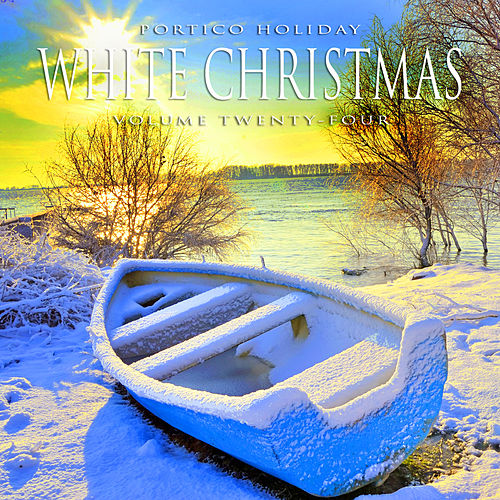 Portico Holiday: White Christmas, Vol. 24 by Various Artists