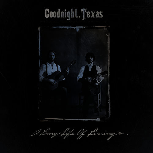 A Long Life of Living by Goodnight, Texas