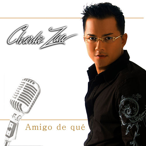 Amigo De Qué - Single by Charlie Zaa
