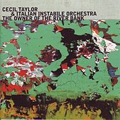 The Owner of the River Bank by Cecil Taylor