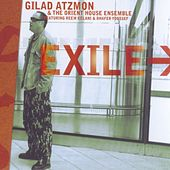 Exile by Gilad Atzmon & The Orient House Ensemble