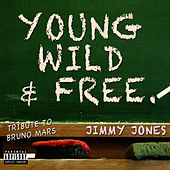 Young, Wild & Free (A Bruno Mars Tribute) by Jimmy Jones