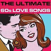 The Ultimate 60s Love Songs by Various Artists