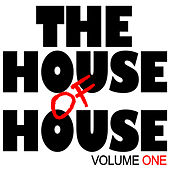 The House of House, Vol.1 by Various Artists