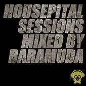 Housepital Sessions Mixed By Baramuda by Various Artists