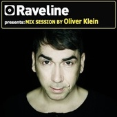 Raveline Mix Session By Oliver Klein (Mixed By Oliver Klein) by Various Artists