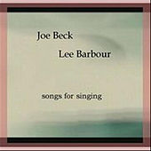 Songs for Singing by Joe Beck