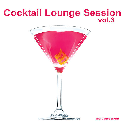 Cocktail Lounge Session Vol.3 by Various Artists
