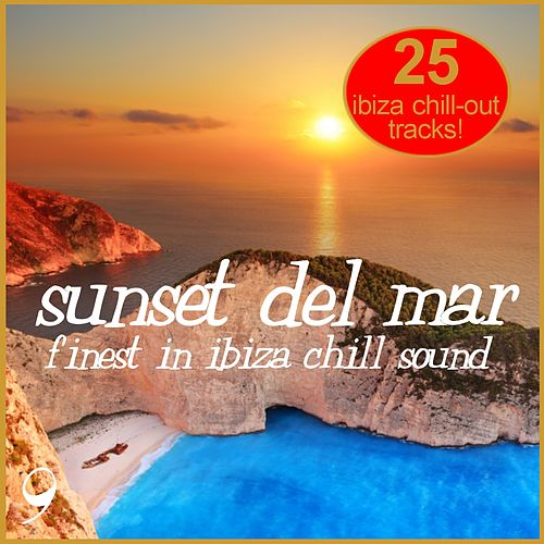 Sunset Del Mar, Vol. 9 - Finest In ibiza Chill by Various Artists