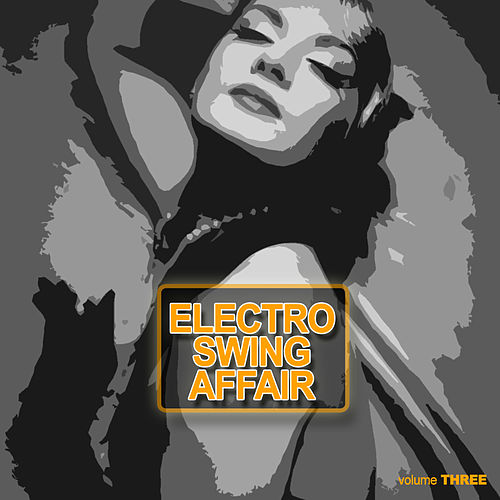 Electronic Swing Affair, Vol. 3 by Various Artists