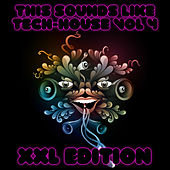 This Sounds Like Tech-House Vol 4 (XXL Edition) by Various Artists