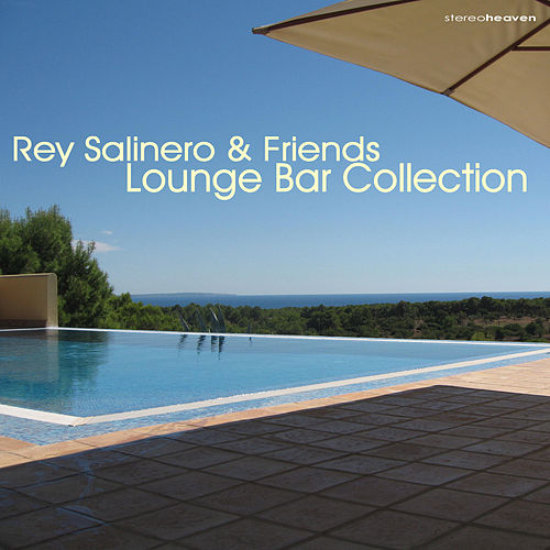 Rey Salinero & Friends: Lounge Bar Collection by Various Artists