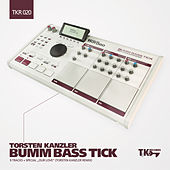 Bumm Bass Tick by Torsten Kanzler