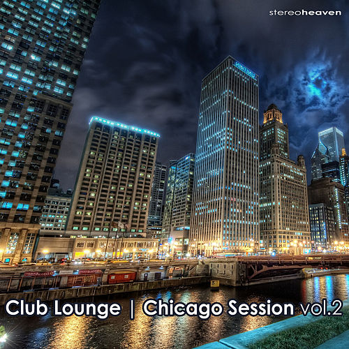 Club Lounge | Chicago Session Vol.2 by Various Artists