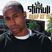 Clap At Ya by Sha Stimuli