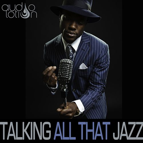 Talking All That Jazz by Various Artists