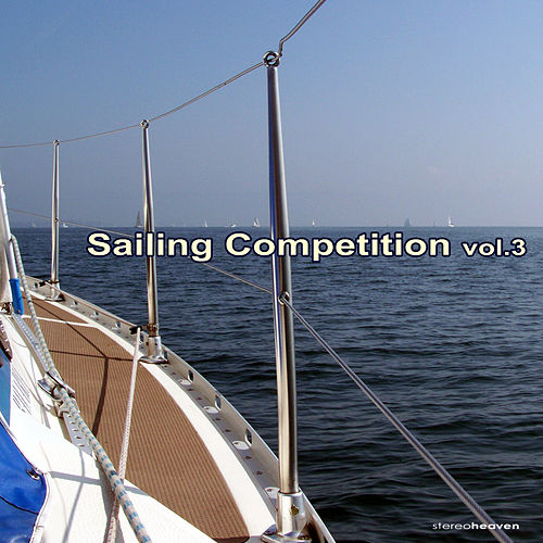 Sailing Competition, Vol. 3 by Various Artists