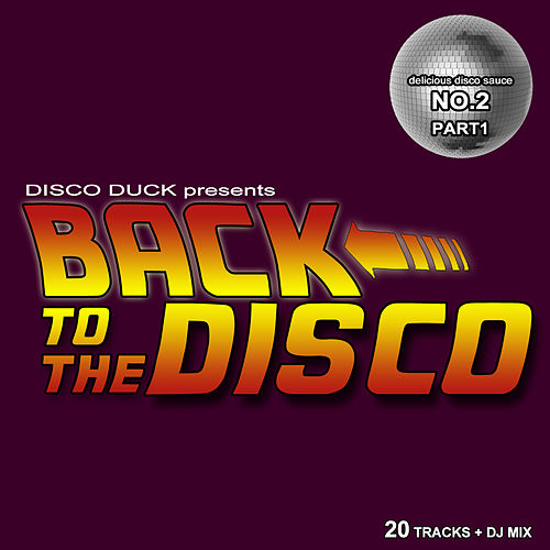 Back to the Disco - Delicious Disco Sauce No. 2 Pt. 1 (Mixed by Disco Duck) by Various Artists