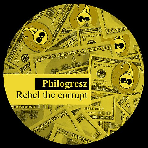 Rebel the Corrupt by Philogresz
