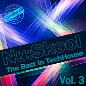 Nu:Skool - The Best In TechHouse, Vol. 3 by Various Artists