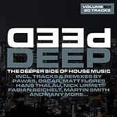 Deep Vol. 6 - The Deeper Side Of House Music by Various Artists